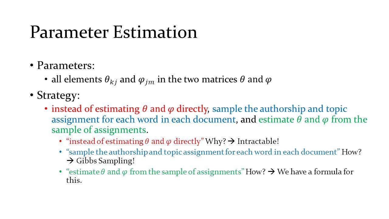 Parameter Estimation Parameters: Strategy: