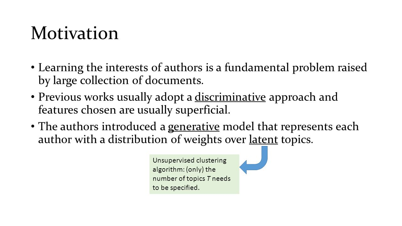 Motivation Learning the interests of authors is a fundamental problem raised by large collection of documents.
