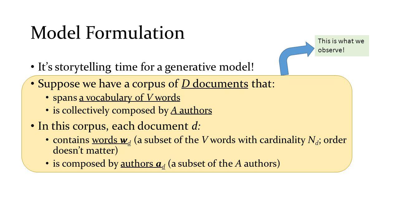 Model Formulation It's storytelling time for a generative model!