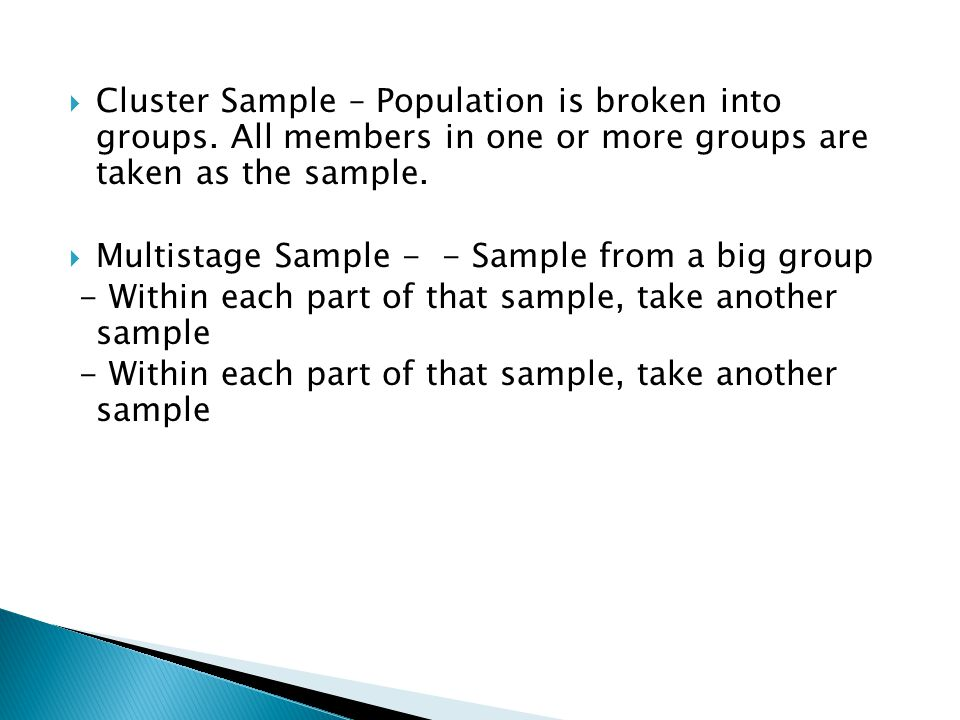 Cluster Sample – Population is broken into groups