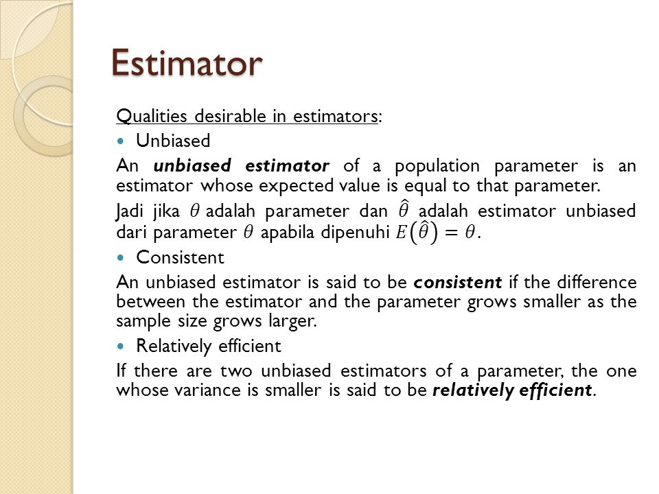 Estimator Qualities desirable in estimators: Unbiased
