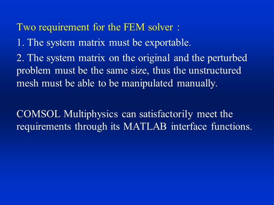 Two requirement for the FEM solver :