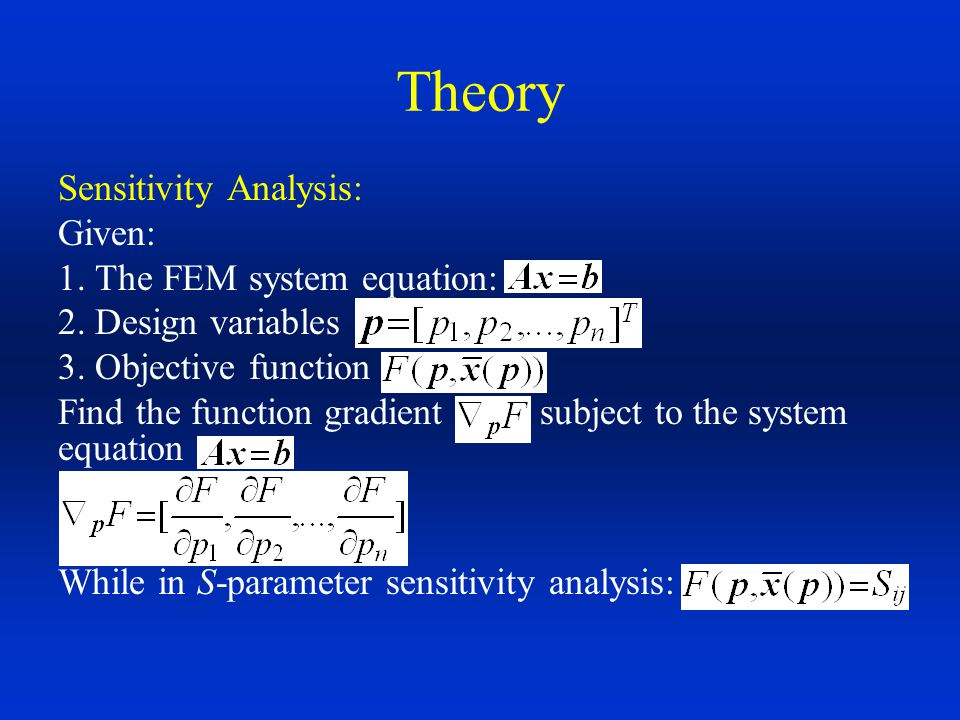 Theory Sensitivity Analysis: Given: 1. The FEM system equation: