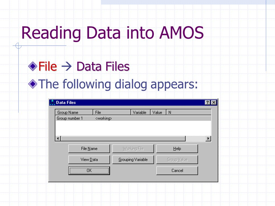 Reading Data into AMOS File  Data Files The following dialog appears: