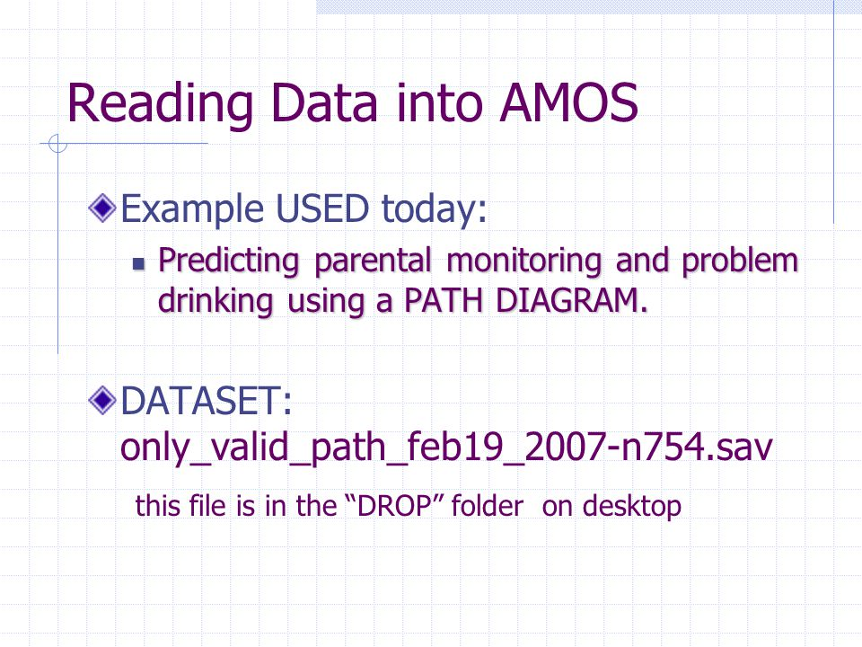 Reading Data into AMOS Example USED today: