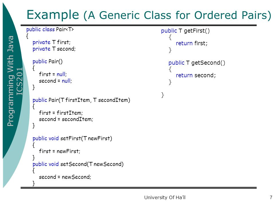 Example (A Generic Class for Ordered Pairs)