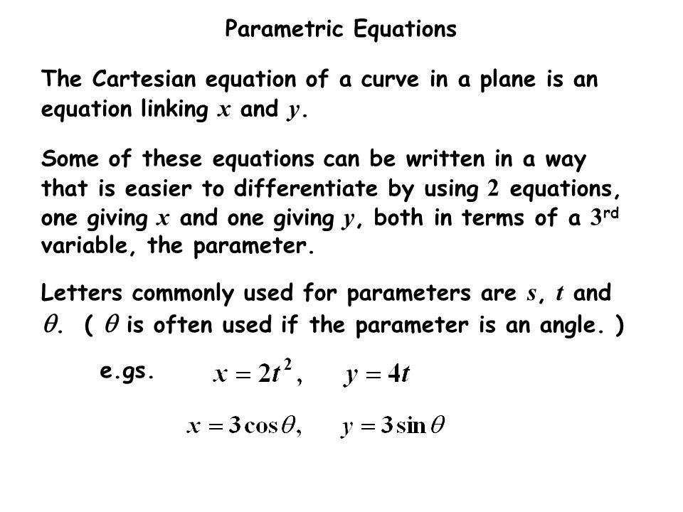 The Cartesian equation of a curve in a plane is an equation linking x and y.