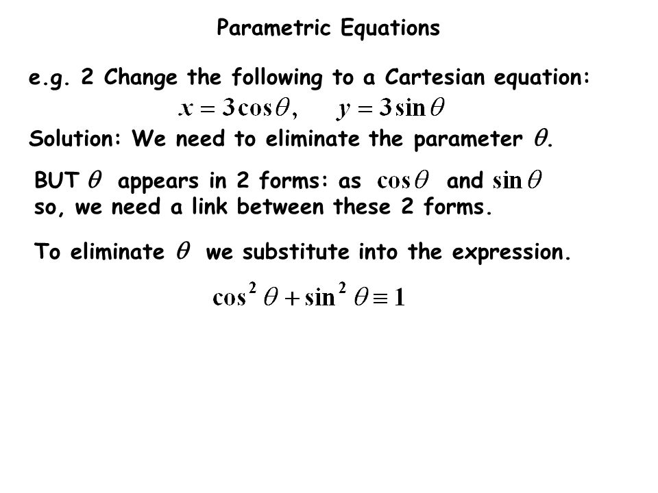 e.g. 2 Change the following to a Cartesian equation: