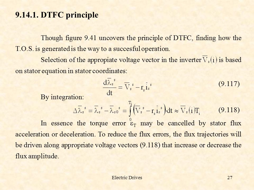 DTFC principle Though figure 9.41 uncovers the principle of DTFC, finding how the T.O.S. is generated is the way to a succesful operation.