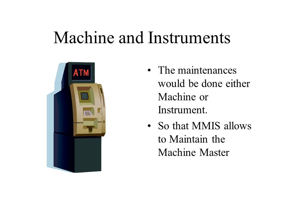 Machine and Instruments