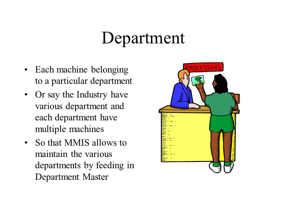 Department Each machine belonging to a particular department