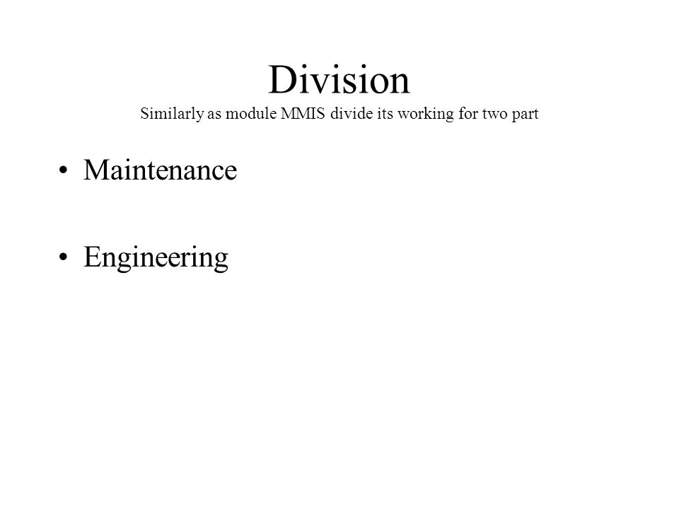Division Similarly as module MMIS divide its working for two part