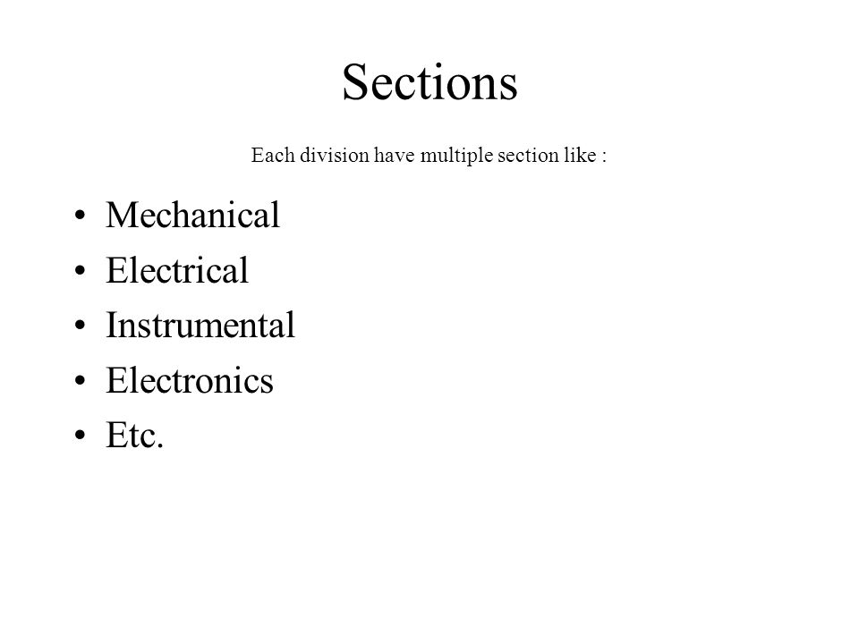 Sections Each division have multiple section like :