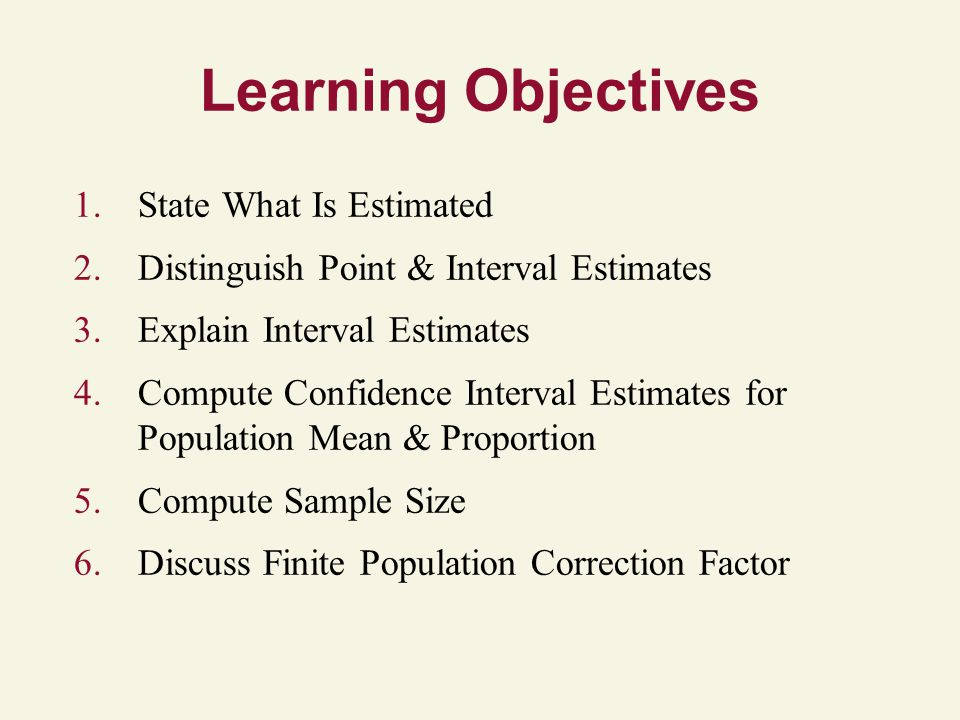 Learning Objectives State What Is Estimated