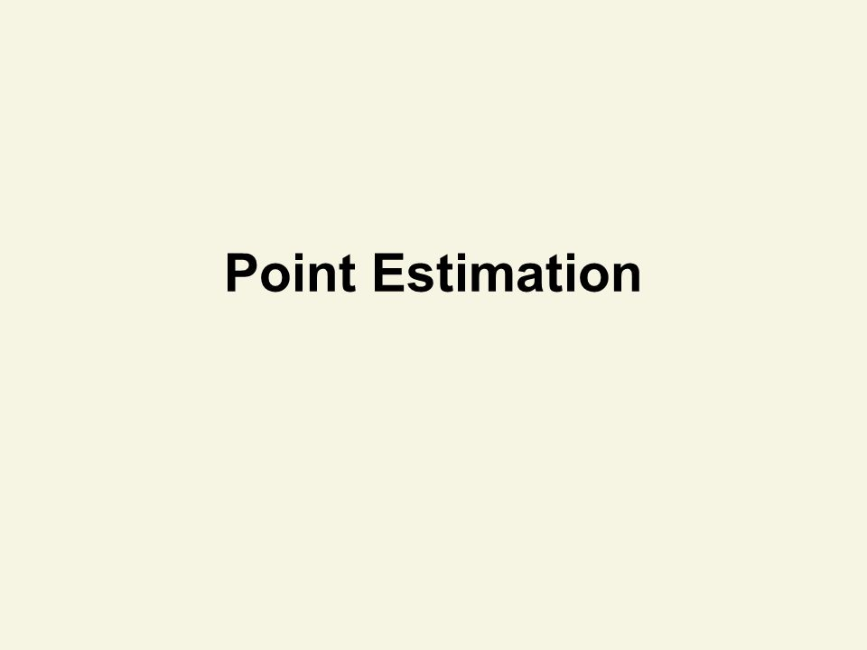 Point Estimation