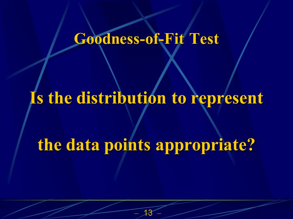 Is the distribution to represent the data points appropriate