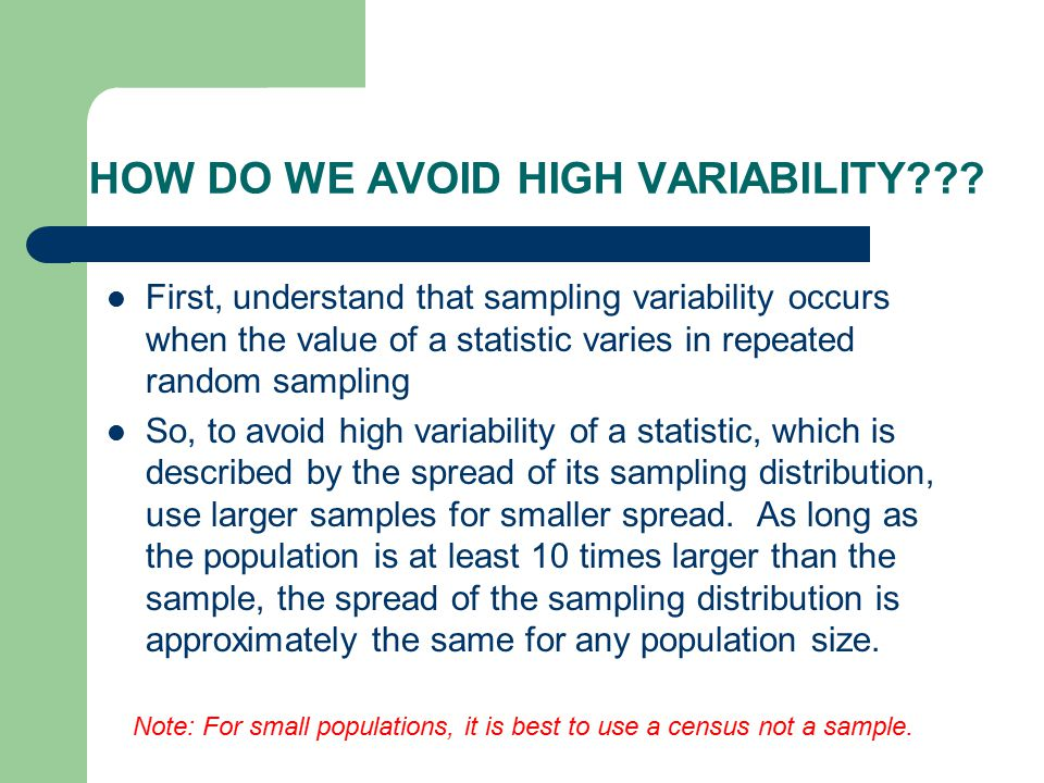 HOW DO WE AVOID HIGH VARIABILITY