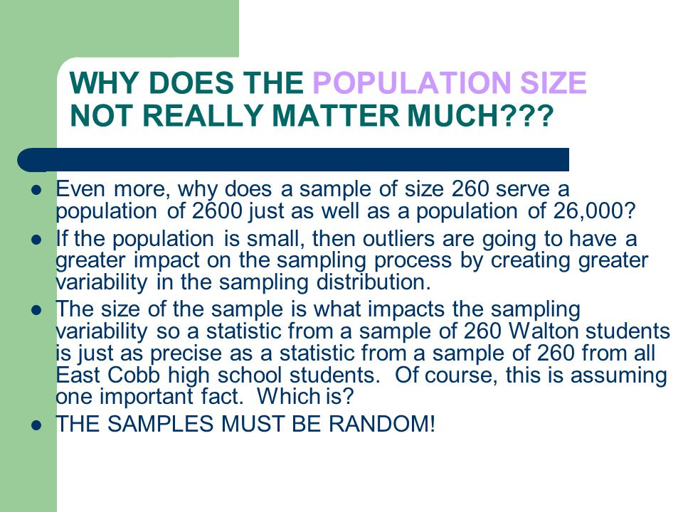 WHY DOES THE POPULATION SIZE NOT REALLY MATTER MUCH