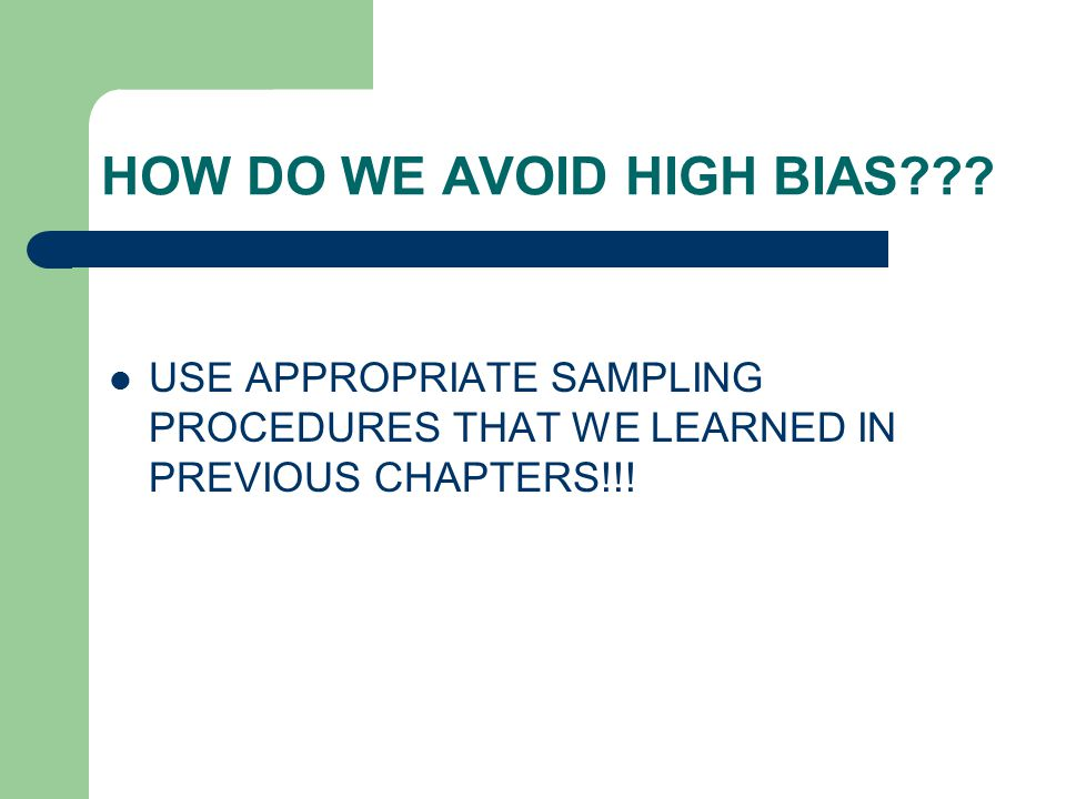 HOW DO WE AVOID HIGH BIAS
