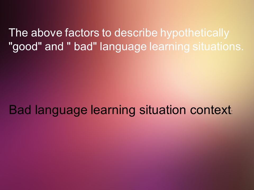 Bad language learning situation context: