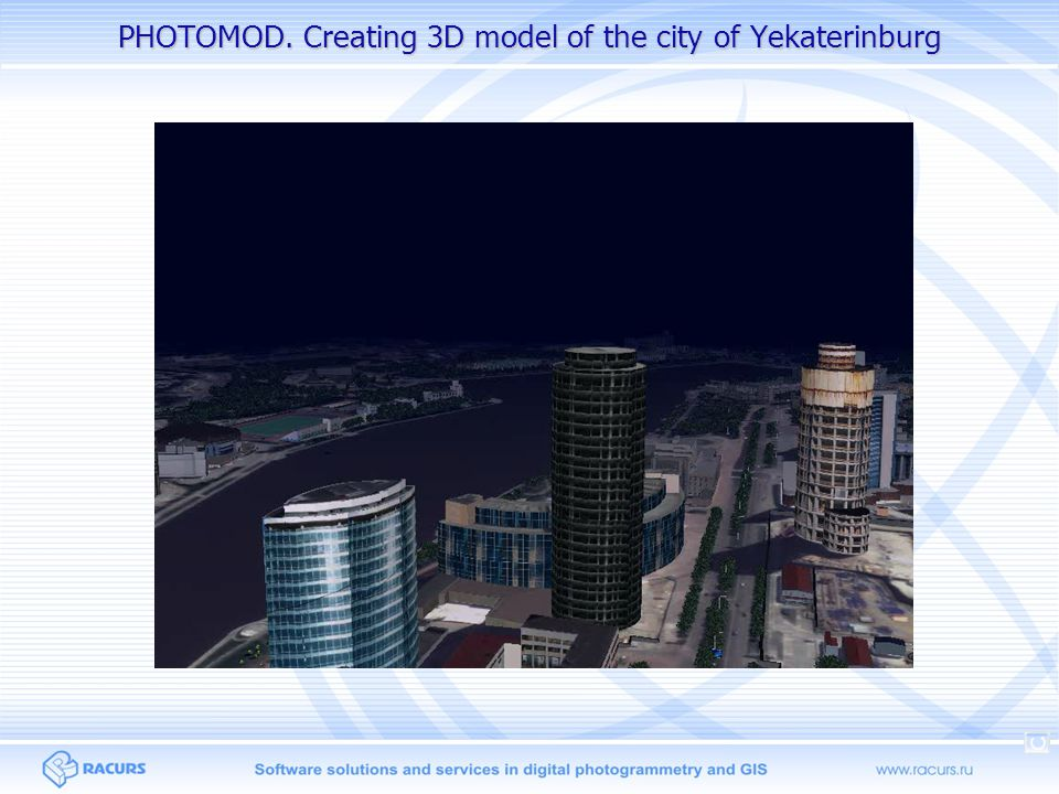 PHOTOMOD. Creating 3D model of the city of Yekaterinburg
