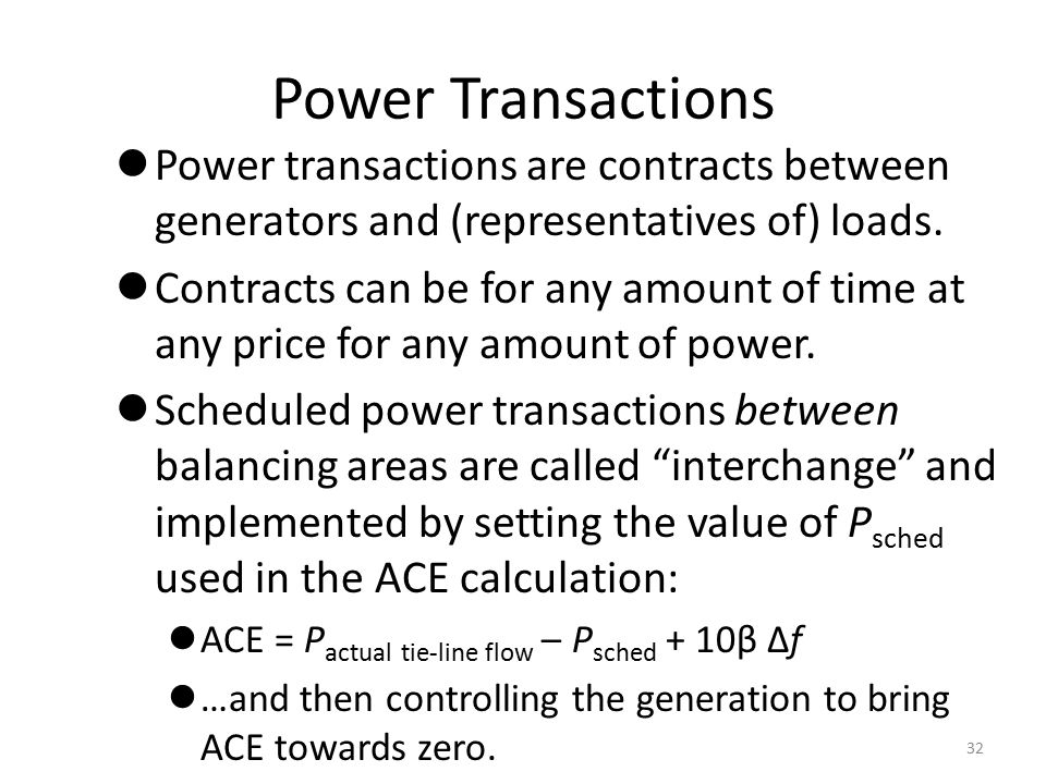 Power Transactions Power transactions are contracts between generators and (representatives of) loads.