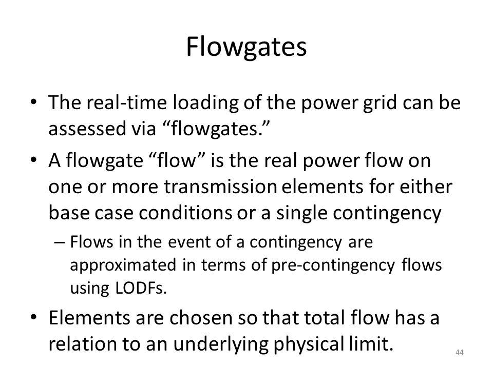 Flowgates The real-time loading of the power grid can be assessed via flowgates.