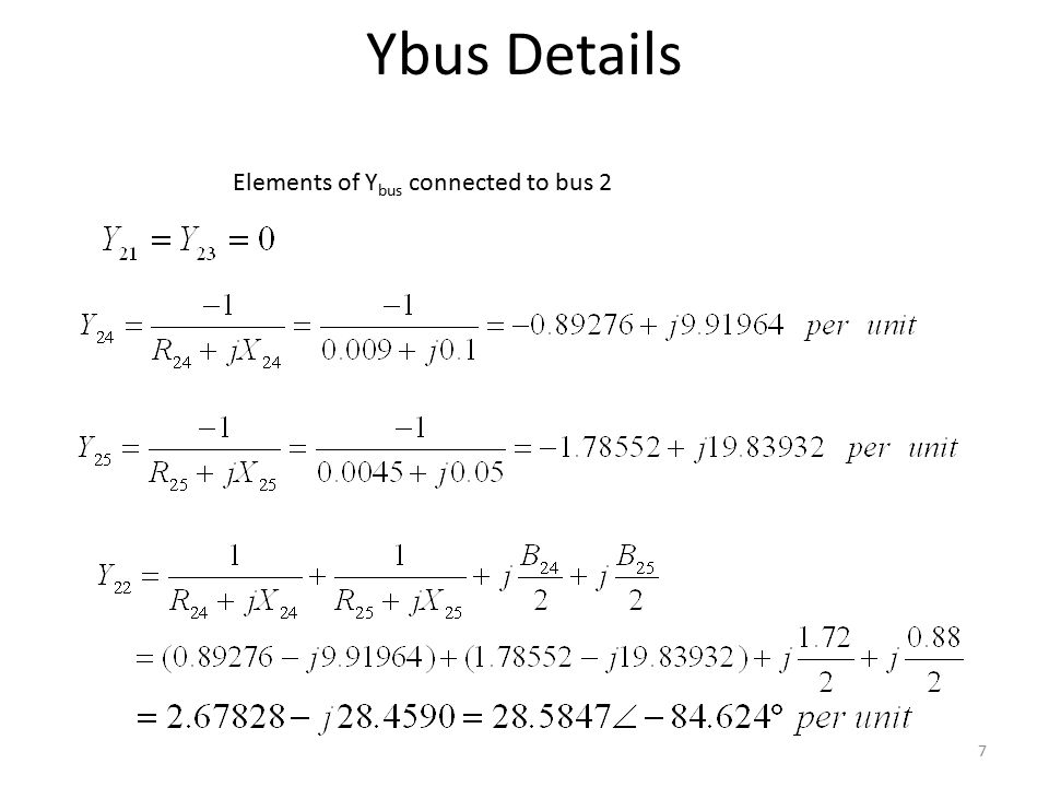 Ybus Details Elements of Ybus connected to bus 2 7