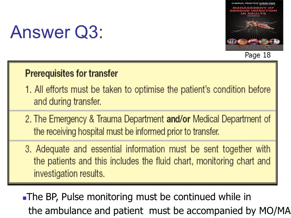 Answer Q3: The BP, Pulse monitoring must be continued while in