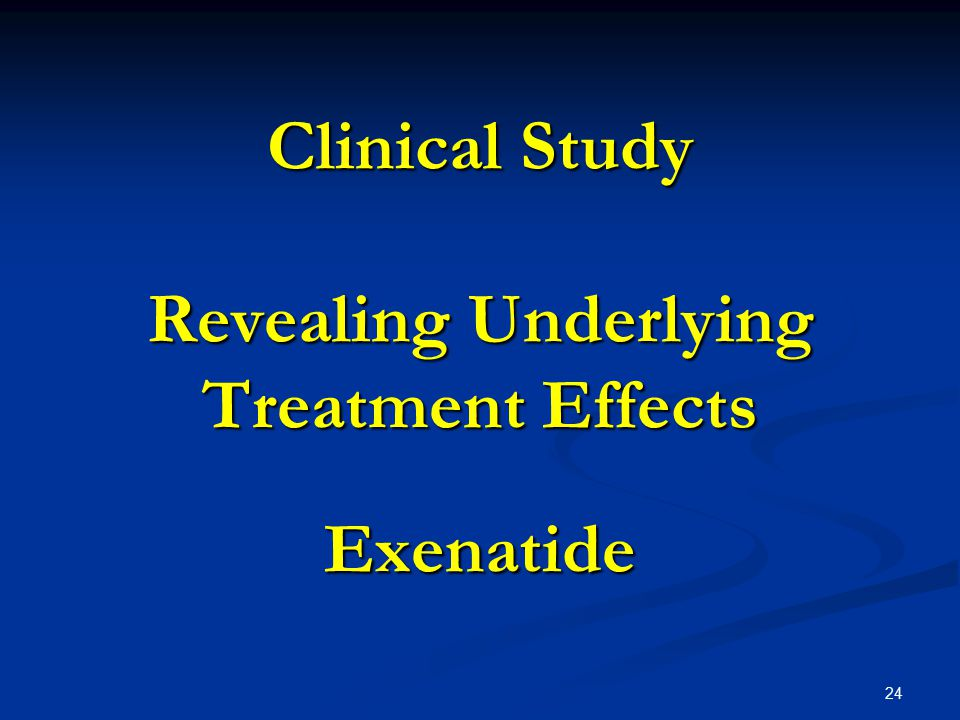 Clinical Study Revealing Underlying Treatment Effects Exenatide