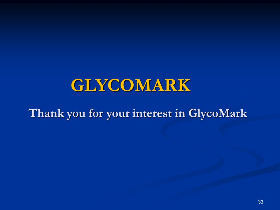 GLYCOMARK Thank you for your interest in GlycoMark