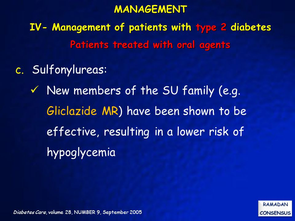 MANAGEMENT IV- Management of patients with type 2 diabetes Patients treated with oral agents