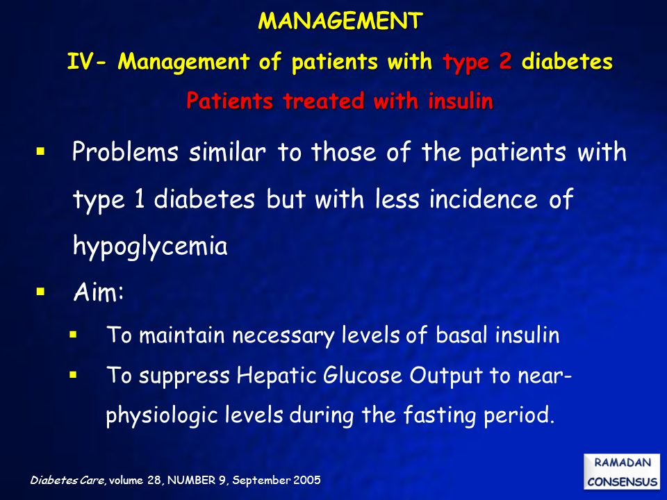 MANAGEMENT IV- Management of patients with type 2 diabetes Patients treated with insulin