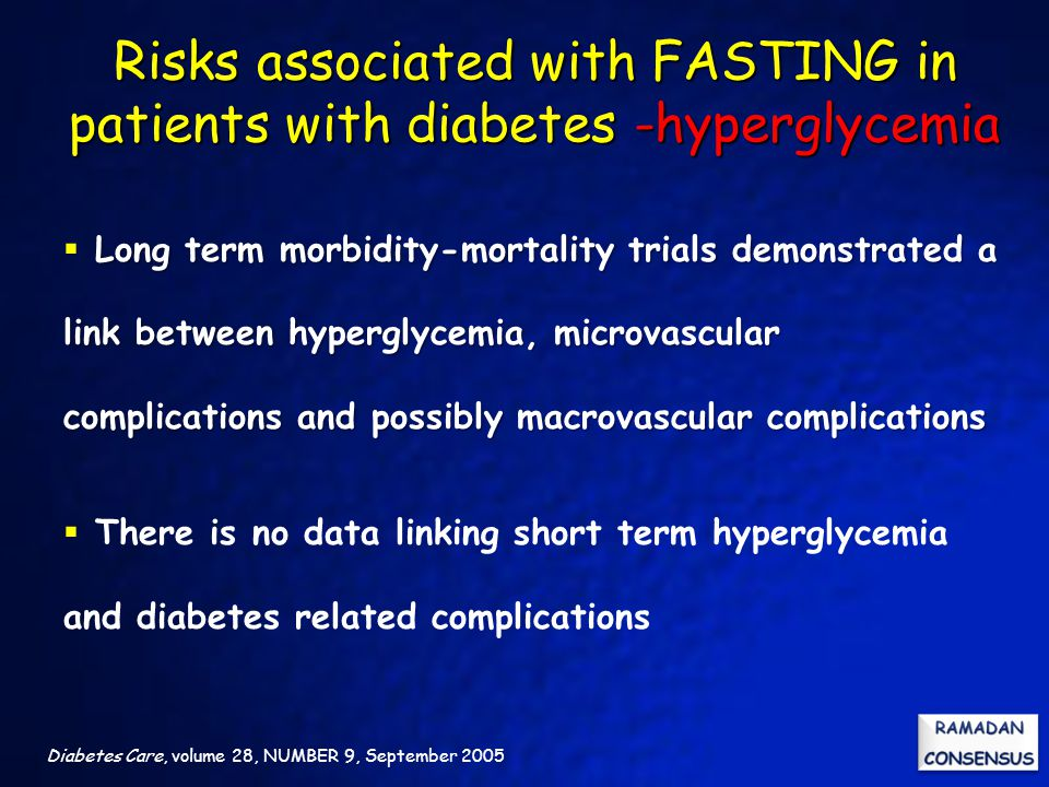 Risks associated with FASTING in patients with diabetes -hyperglycemia