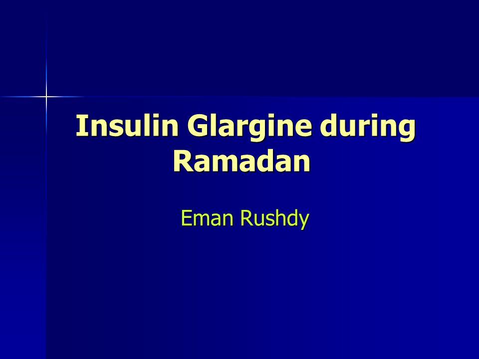 Insulin Glargine during Ramadan