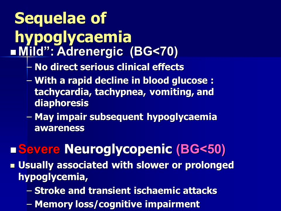 Sequelae of hypoglycaemia