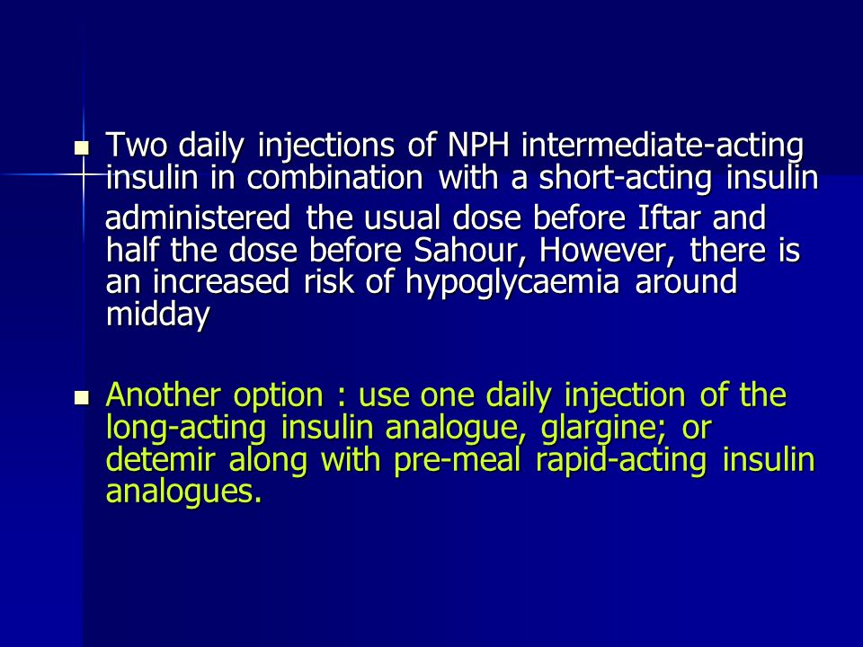 Two daily injections of NPH intermediate-acting insulin in combination with a short-acting insulin