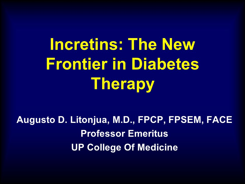 Incretins: The New Frontier in Diabetes Therapy