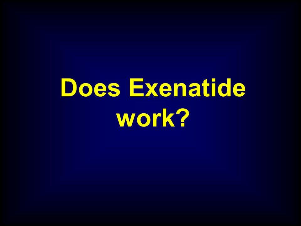 Does Exenatide work