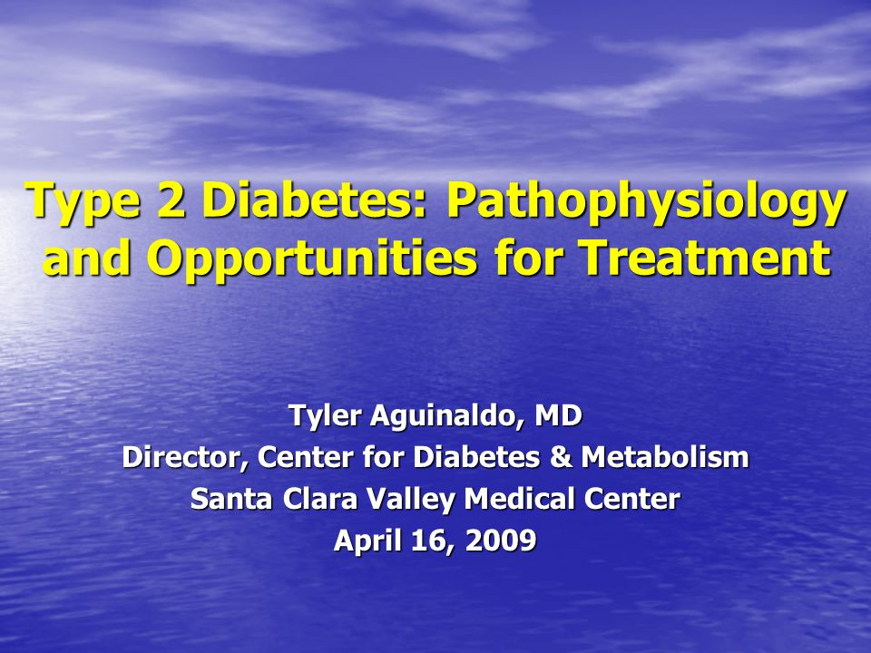 Type 2 Diabetes: Pathophysiology and Opportunities for Treatment