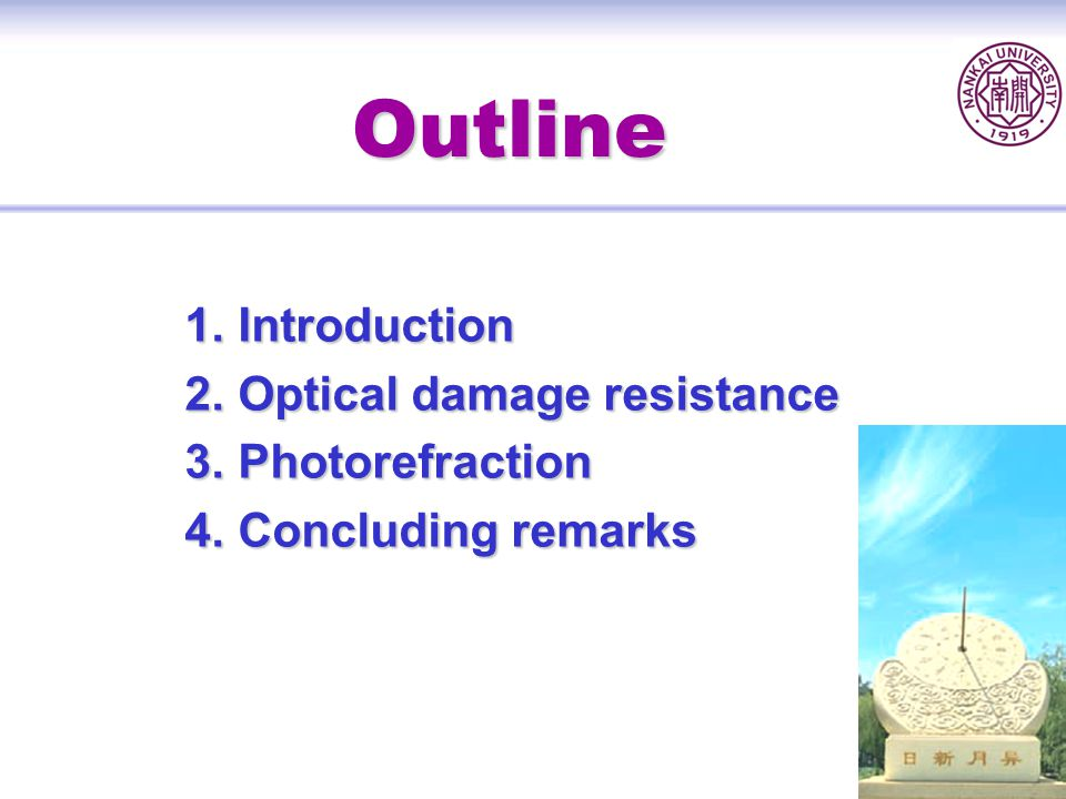 Outline 1. Introduction 2. Optical damage resistance