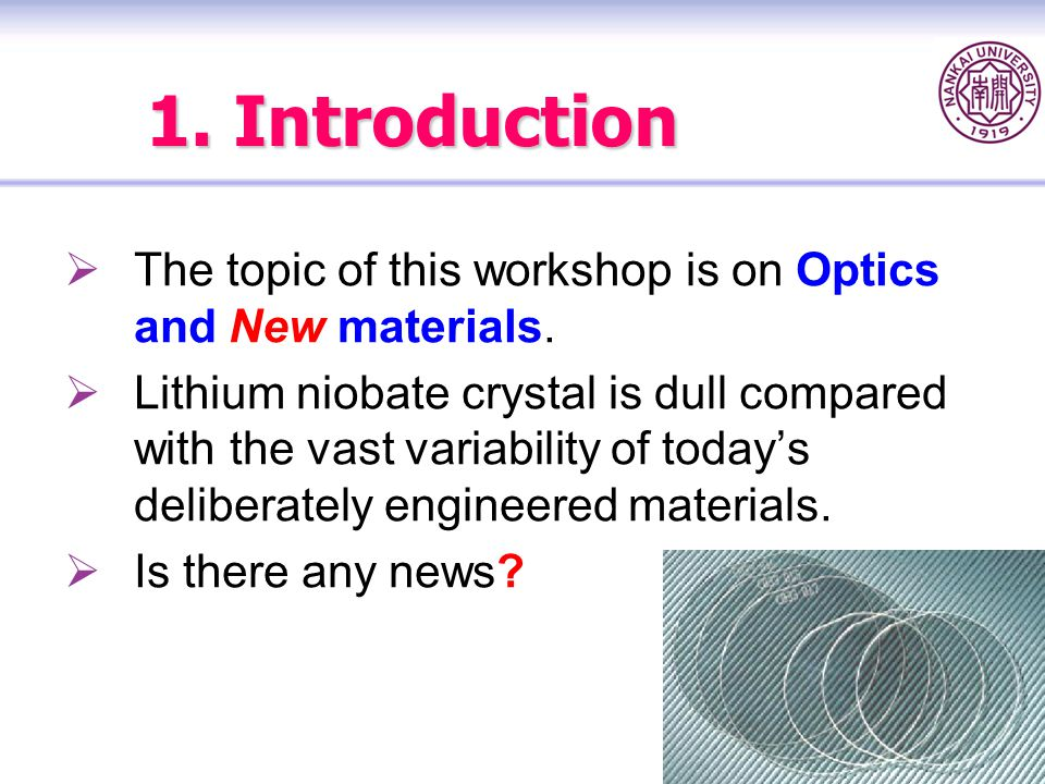 1. Introduction The topic of this workshop is on Optics and New materials.