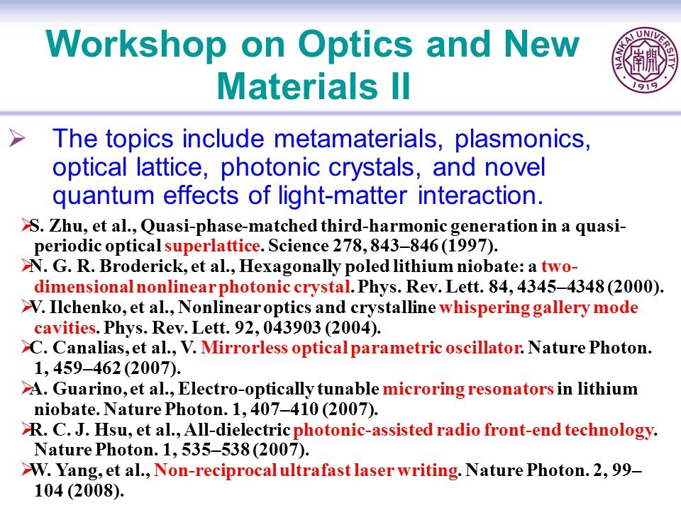 Workshop on Optics and New Materials II
