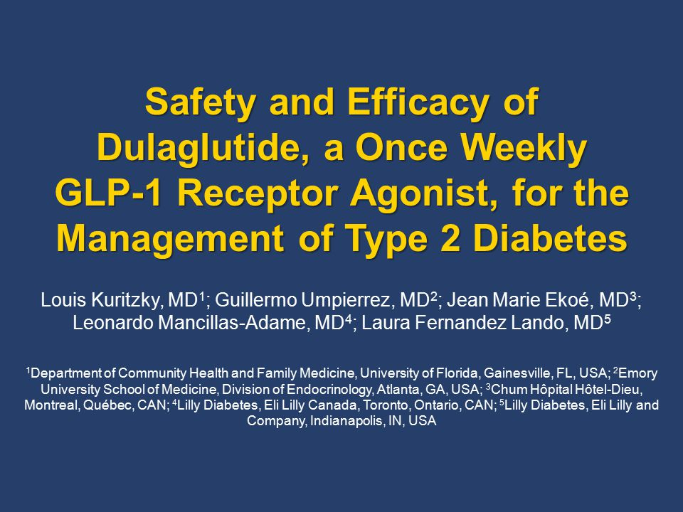 Safety and Efficacy of Dulaglutide, a Once Weekly GLP-1 Receptor Agonist, for the Management of Type 2 Diabetes