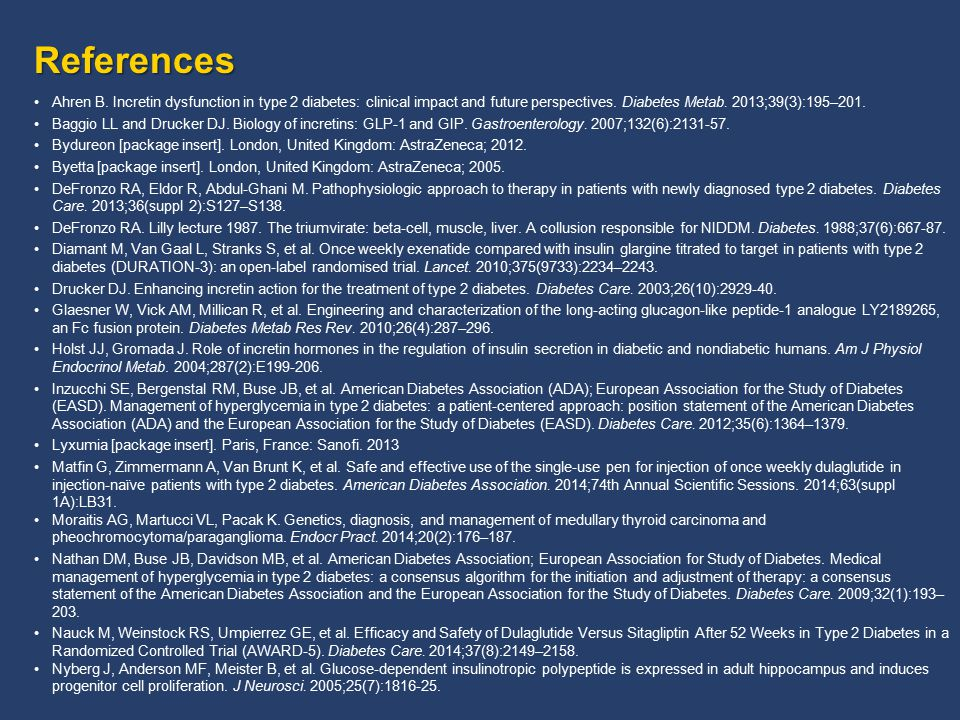References Ahren B. Incretin dysfunction in type 2 diabetes: clinical impact and future perspectives. Diabetes Metab. 2013;39(3):195–201.