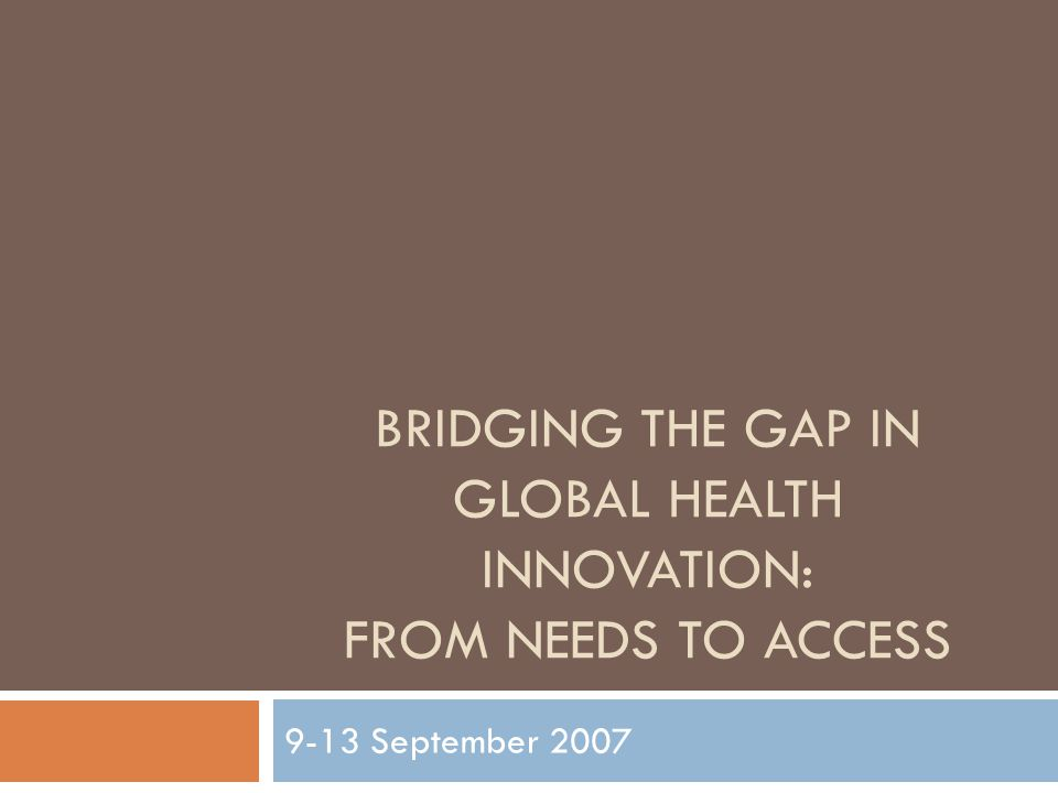 Bridging the Gap in Global Health Innovation: From Needs to Access