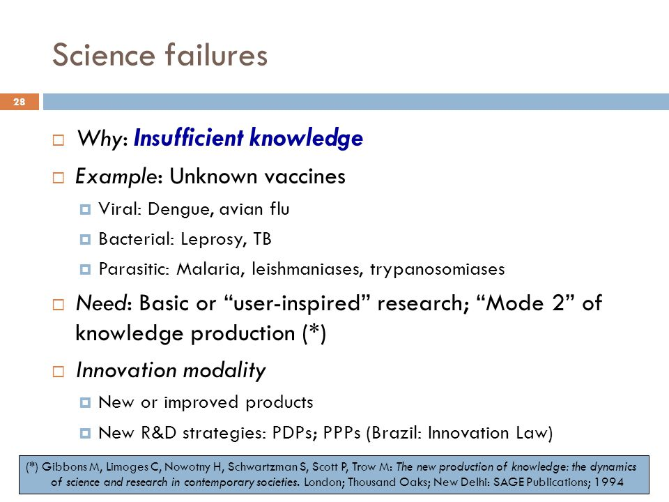 Science failures Why: Insufficient knowledge Example: Unknown vaccines