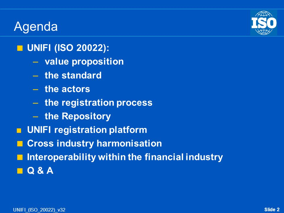 Agenda UNIFI (ISO 20022): value proposition the standard the actors