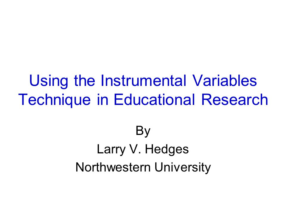 Using the Instrumental Variables Technique in Educational Research
