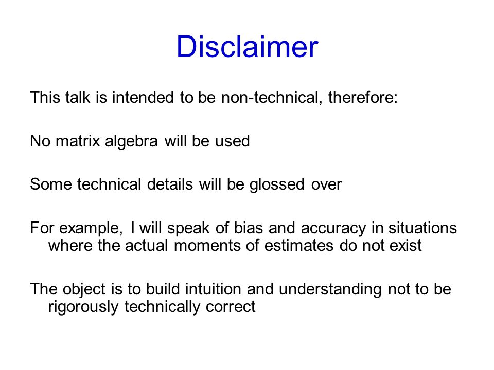 Disclaimer This talk is intended to be non-technical, therefore: